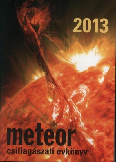 Benkő József  (Szerk.) - Mizser Attila  (Szerk.) - Meteor csillagászati évkönyv 2013
