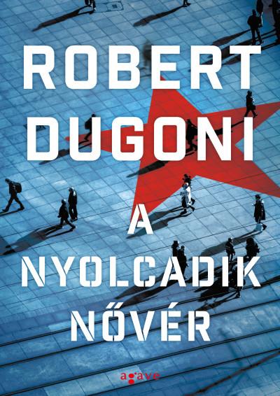 Robert Dugoni - A nyolcadik nővér