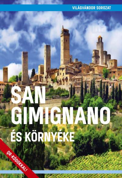 Juszt Róbert  (Szerk.) - San Gimignano és környéke