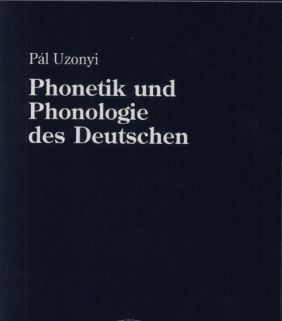 Uzonyi Pál - Phonetik und Phonologie des Deutschen
