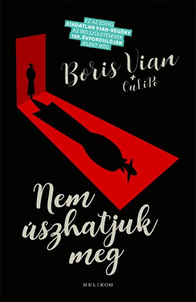 Oulipo - Boris Vian - Nem úszhatjuk meg