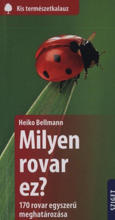 Heiko Bellmann - Milyen rovar ez?