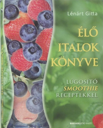 Lénárt Gitta - Élő italok könyve