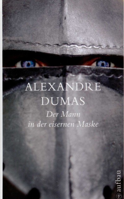 Alexandre Dumas - Der Mann in der eisernen Maske