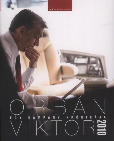 - Orbán Viktor - Egy kampány krónikája 2010