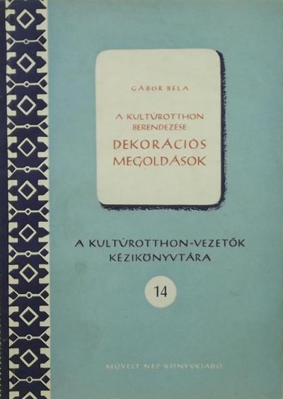 Gábor Béla - A kultúrotthon berendezése