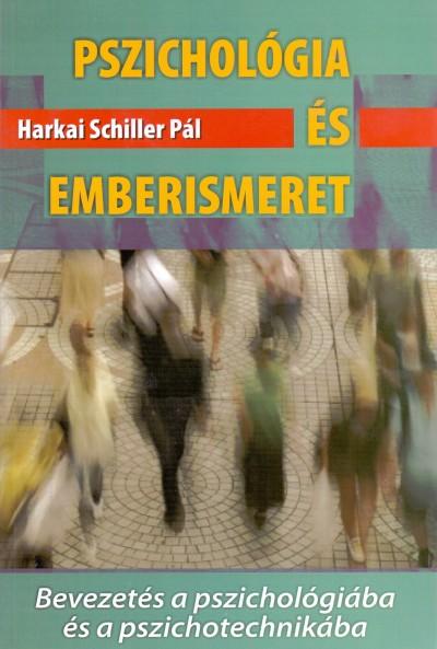 Harkai Schiller Pál - Pszichológia és emberismeret