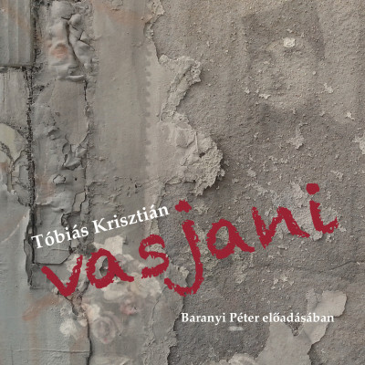 Tóbiás Krisztián - Baranyi Péter - Vasjani - Hangoskönyv