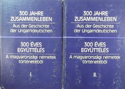 - 300 éves együttélés - A magyarországi németek történetéből I-II