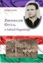 Hetyei László - Zsengellér Gyula, a futball Paganinije
