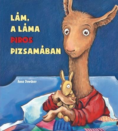 Anna Dewdney - Lám, a láma piros pizsamában