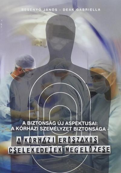 Besenyő János - Deák Gabriella - A biztonság új aspektusai: a kórházi személyzet biztonsága
