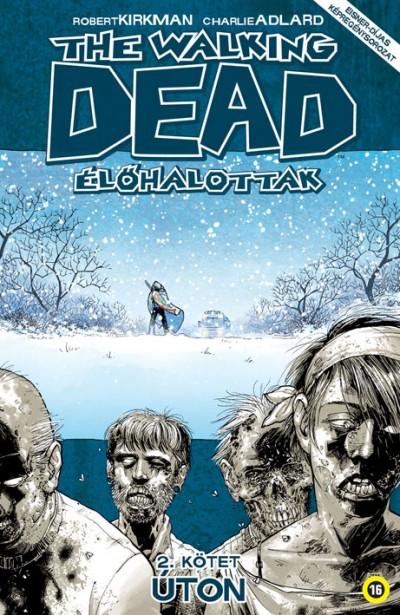 Robert Kirkman - The Walking Dead - Élőhalottak 2.