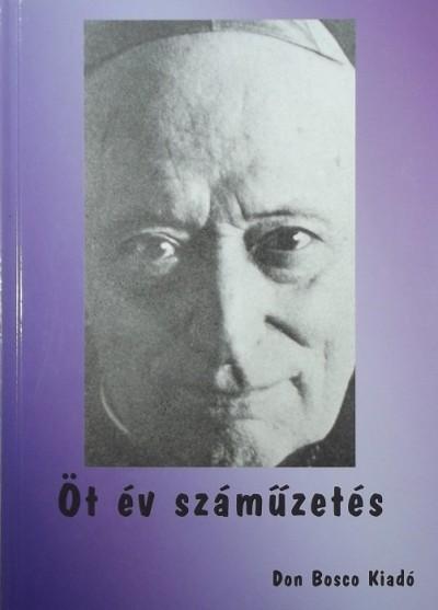 Szőke János - Öt év száműzetés