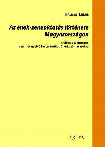 Halmos Endre - Az ének-zeneoktatás története Magyarországon