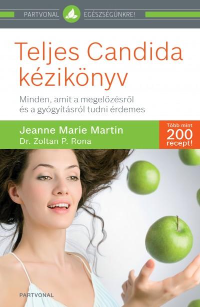 Jeanne Marie Martin - P. Rona Zoltan - Teljes Candida kézikönyv