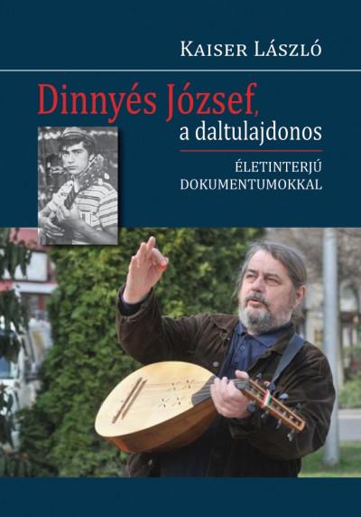 Kaiser László - Dinnyés József, a daltulajdonos