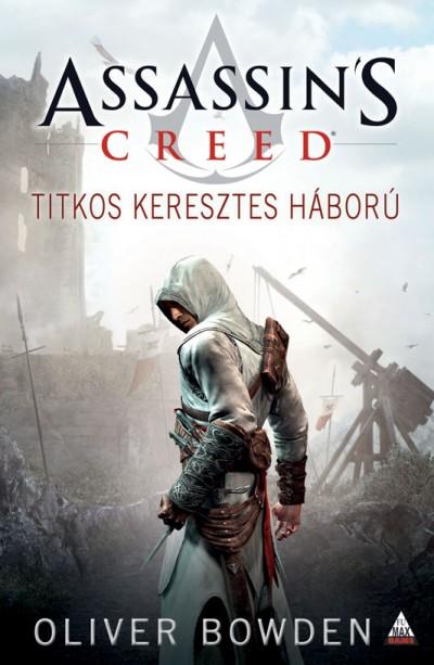 Oliver Bowden - Assassin's Creed - Titkos Keresztes Háború