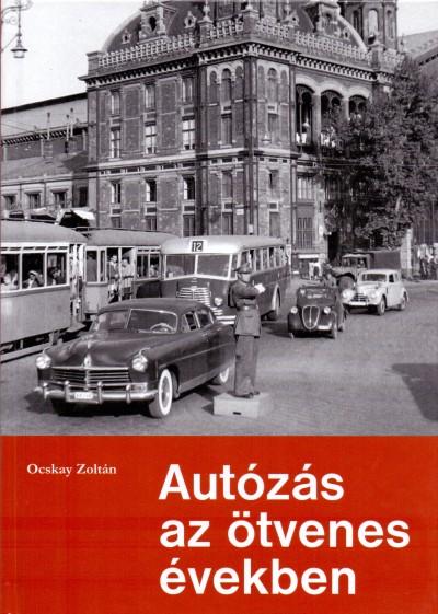 Ocskay Zoltán - Autózás az ötvenes években