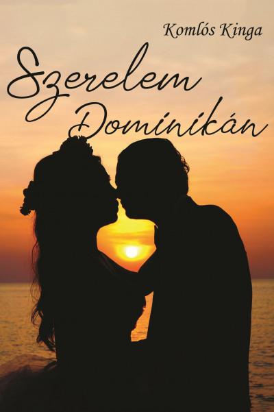 Komlós Kinga - Szerelem Dominikán