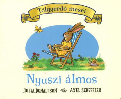 Julia Donaldson - Nyuszi álmos