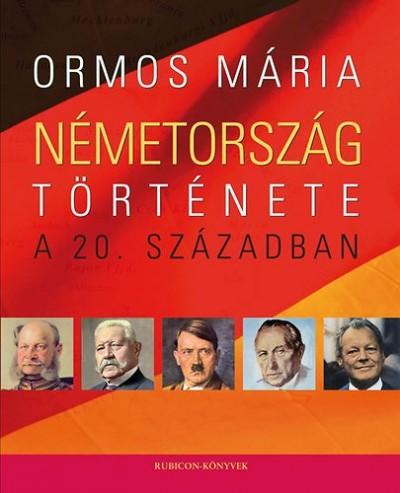 Ormos Mária - Németország története a 20. században