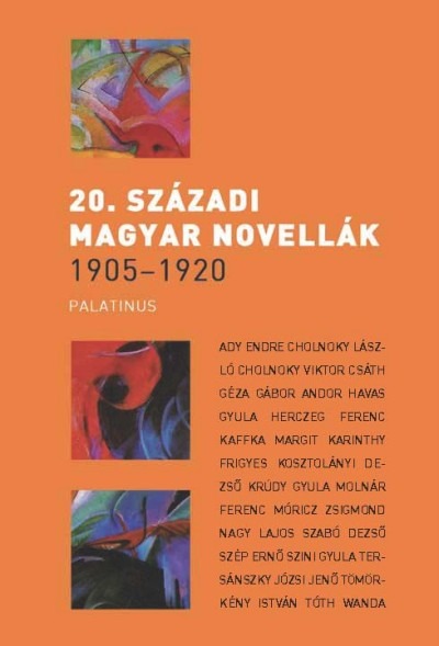 Szilágyi Zsófia  (Vál.) - 20. századi magyar novellák 1905-1920