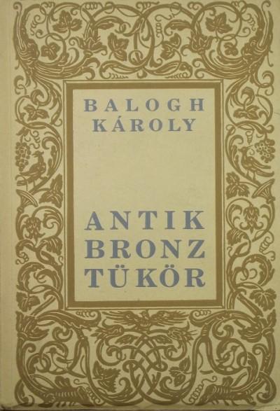 Balogh Károly - Antik bronztükör