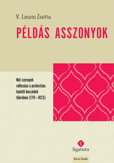 V. László Zsófia - Példás asszonyok