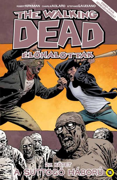 Robert Kirkman - The Walking Dead - Élőhalottak 27.