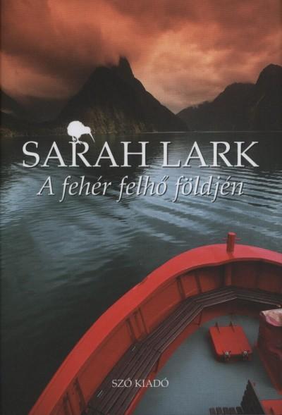 Sarah Lark - A fehér felhő földjén
