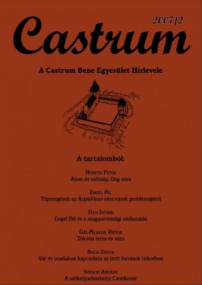Feld István  (Szerk.) - Castrum 6. - A Castrum Bene Egyesület hírlevele 2007/2. szám