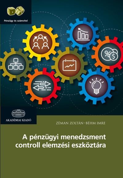 Béhm Imre - Zémán Zoltán - A pénzügyi menedzsment controll elemzési eszköztára