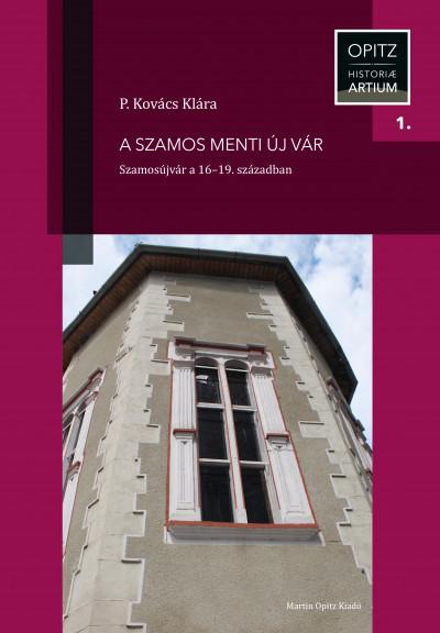 P. Kovács Klára - A Szamos menti új vár