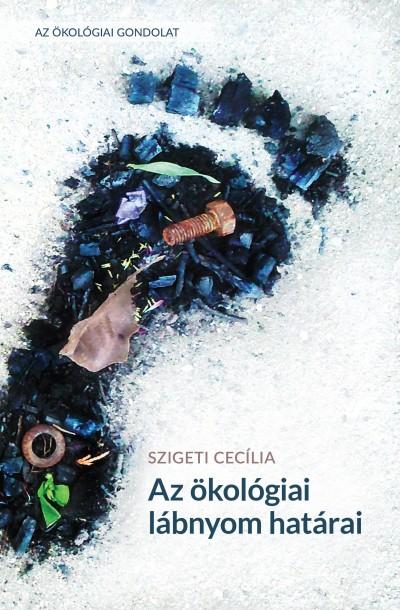 Szigeti Cecília - Az ökológiai lábnyom határai