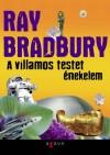 Ray Bradbury - A villamos testet �nekelem