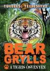 Bear Grylls - A tigris �sv�ny�n