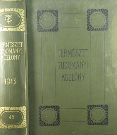 Gorka Sándor  (Szerk.) - Ilosvay Lajos  (Szerk.) - Természettudományi közlöny 1913