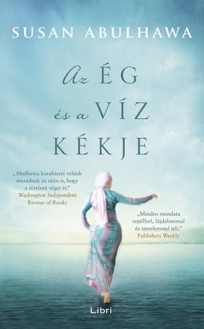 Susan Abulhawa - Az ég és a víz kékje