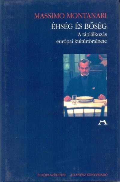 Massimo Montanari - Éhség és bőség