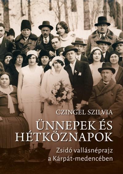 Czingel Szilvia - Ünnepek és hétköznapok