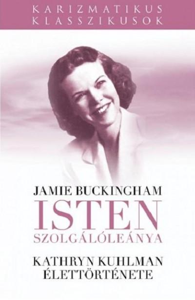 Jamie Buckingham - Isten Szolgálóleánya