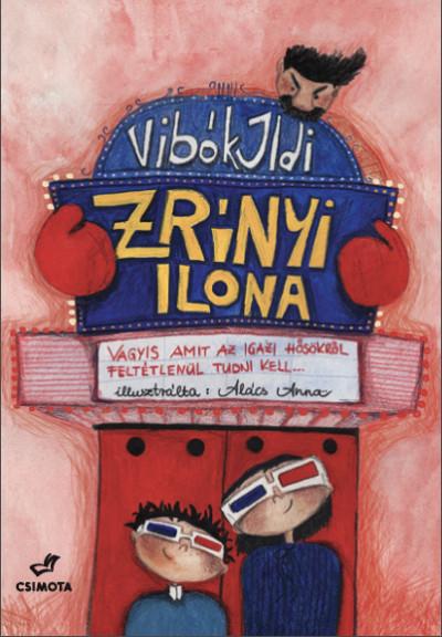 Vibók Ildi - Zrínyi Ilona - Vagyis amit az igazi hősökről feltétlenül tudni kell