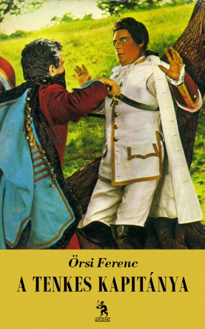 Örsi Ferenc - A Tenkes kapitánya