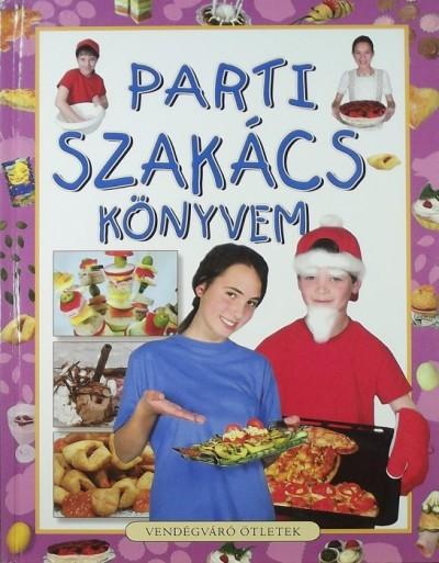 Demeter Györgyi Csilla - Parti szakácskönyvem