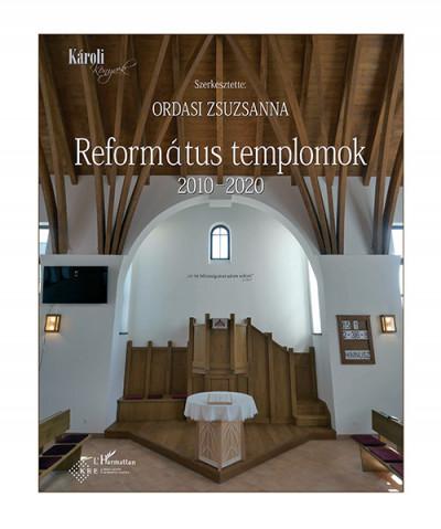 Ordasi Zsuzsanna  (Szerk.) - Református templomok 2010-2020