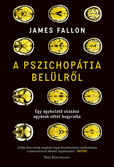 James Fallon - A pszichopátia belülről