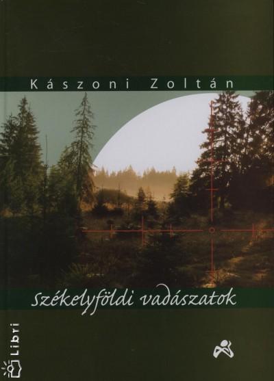 Kászoni Zoltán - Székelyföldi vadászatok