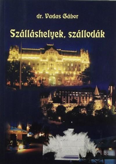 Vadas Gábor - Szálláshelyek, szállodák