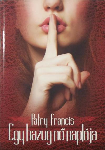 Patry Francis - Egy hazug nő naplója